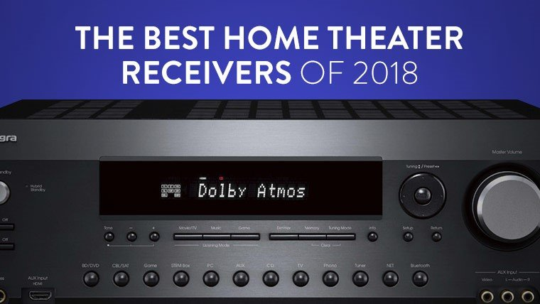 The Best Home Theater Receivers of 2018