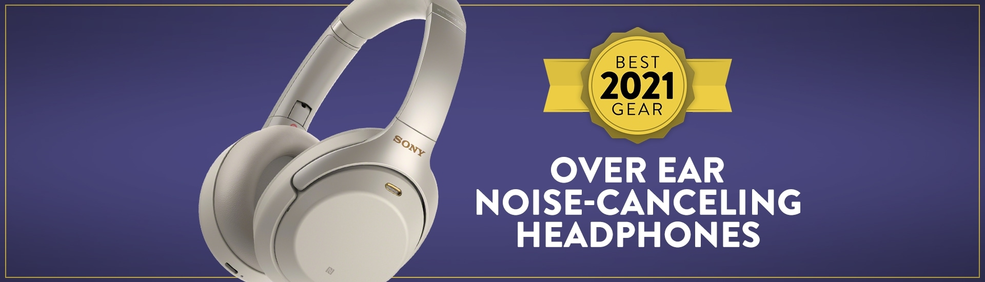 The Best Over Ear Noise-Canceling Headphones of 2021